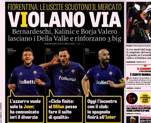 """La prima pagina della Gazzetta Dello Sport titola: """"Violano via, Bernardeschi Kalinic e Borja Valero lasciano i Della Valle e rinforzano tre big"""""""