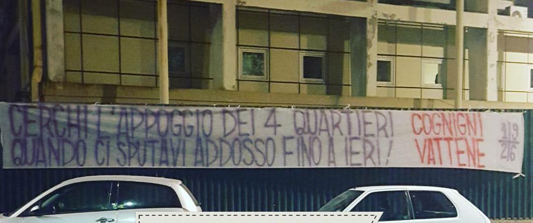 """Striscione contro Cognigni: """"Cerchi l'appoggio dei quattro quartieri quando ci sputavi addosso fino a ieri. Cognigni vattene!"""""""