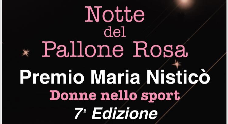 """Il 20 Novembre a Scandicci: """"Notte del pallone rosa"""" il ricordo della scomparsa Maria Nisticò con le premiazioni alle donne nello sport…"""